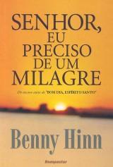 Senhor, Eu Preciso de um Milagre (Benny Hinn)