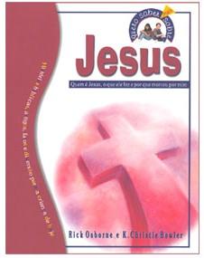 Série quero saber mais sobre: Jesus (Rick Osborne e K. Christie Bowle)