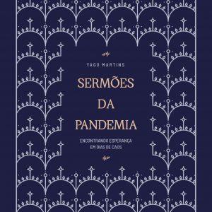 Sermões da pandemia (Yago Martins)