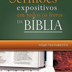 Sermões expositivos em todos os livros da Bíblia – Novo Testamento (Antônio Renato Gusso)