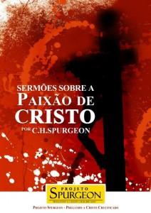 Sermões Sobre a Paixão De Cristo (Charles H. Spurgeon)