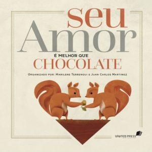 Seu amor é melhor que chocolate (Marilene Terrengui – Juan Martinez)