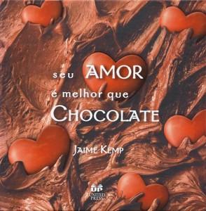 Seu Amor é Melhor Que Chocolate (Jaime Kemp)