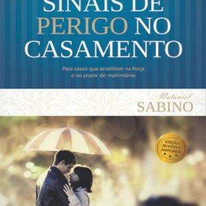 Sinais de perigo no casamento (Nataniel Sabino)