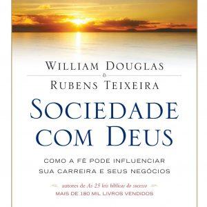 Sociedade com Deus (Rubens Teixeira – William Douglas)