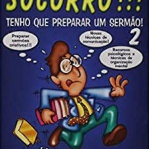 Socorro!!! Tenho que preparar um sermão! – Volume 2 (Cesar e Cezar)