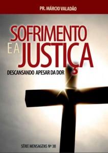 O Sofrimento e a Justiça (Márcio Valadão)