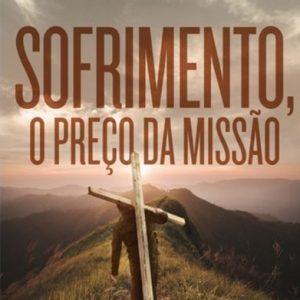 Sofrimento, o preço da missão (Hernandes Dias Lopes)