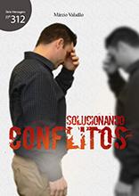 Solucionando conflitos (Márcio Valadão)