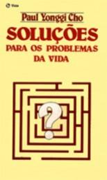 Soluções para os problemas da vida (Paul Yonggi Cho)