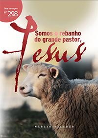 Somos o rebanho do grande pastor, Jesus (Márcio Valadão)