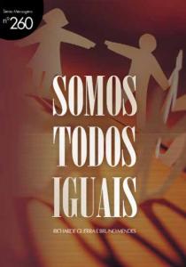 Somos todos iguais (Bruno Mendes – Richarde Guerra)