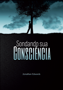 Sondando sua consciência (Jonathan Edwards)