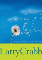 Sonhos despedaçados (Larry Crabb)