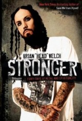 Stronger: Forty Days of Metal and Spirituality (Brian Head Welch)