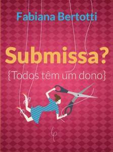 Submissa? (Fabiana Bertotti)