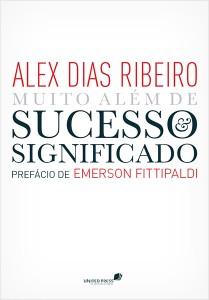 Sucesso e significado (Alex Dias Ribeiro)