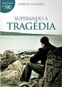 Superando a Tragédia (Márcio Valadão)