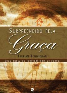 Surpreendido pela graça (Tullian Tchividjian)