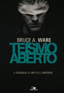 Teísmo Aberto (Bruce A. Ware)