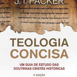 Teologia concisa (J.I. Packer)