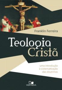 Teologia cristã (Franklin Ferreira)