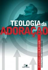 Teologia da adoração (Ronald Allen e Gordon Borror)