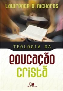 Teologia da educação cristã (Lawrence O. Richards)