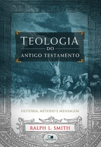 Teologia do Antigo Testemunho (Ralph L. Smith)