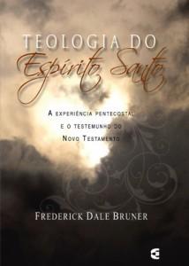 Teologia do Espírito Santo (Frederick Dale Bruner)