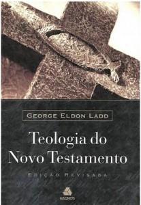 Teologia do Novo Testamento (George Eldon Ladd)
