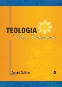 Teologia do Novo Testamento (Donald Guthrie)