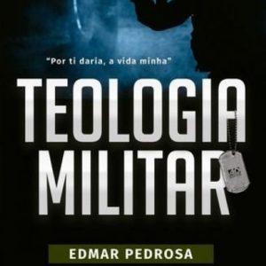 Teologia militar (Edmar Pedrosa)