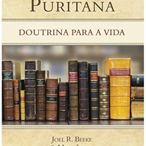 Teologia Puritana (Joel Beeke – Mark Jones)
