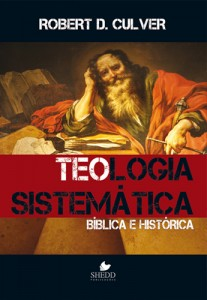 Teologia sistemática: bíblica e histórica (Robert Duncan Culver)