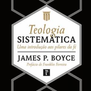 Teologia sistemática (James Boyce)