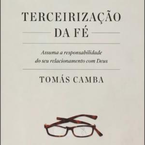 Terceirização da fé (Tomás Camba)