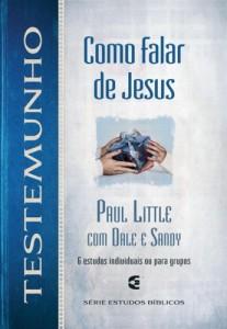 Testemunho: Como falar de Jesus (Paul Little)