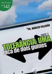 Tolerância, uma Faca de Dois Gumes – Parte 2 (Márcio Valadão)