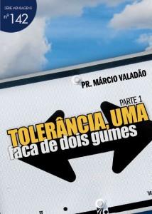 Tolerância, Uma Faca de Dois Gumes (Márcio Valadão)
