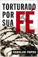 Torturado por Sua Fé (Haralan Popov)