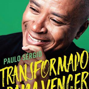 Transformado para vencer (Paulo Sérgio)