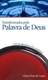 Transformados pela Palavra de Deus (Clóvis Pinto de Castro)