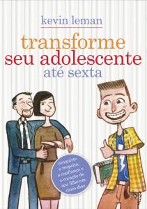 Transforme seu adolescente até sexta (Kevin Leman)