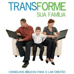 Transforme sua família (Howard G. Hendricks)