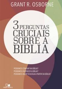 3 perguntas cruciais sobre a Bíblia (Grant R. Osborne)