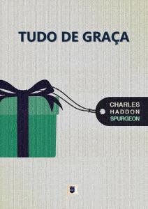 Tudo de graça (Charles Haddon Spurgeon)