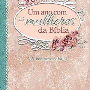 Um Ano com Mulheres da Bíblia (Dianne Neal Matthews)