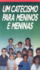 Um catecismo para meninos e meninas (Vários autores)