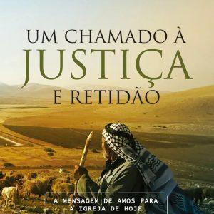 Um chamado à justiça e retidão (Augustus Nicodemus Lopes)